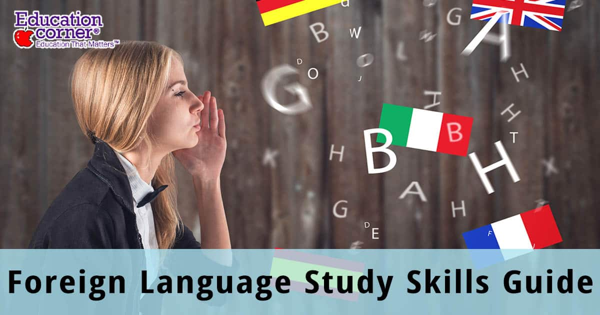 Study Skills: Learn How To Study A Foreign Language